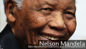 Nelson Mandela reste une source incontournable pour les entrepreneurs du monde entier