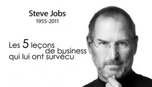Steve jobs -cinq leçons de business qui lui ont survécu
