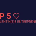 Avec quels entrepreneur(e)s passeriez-vous la Saint-Valentin ?