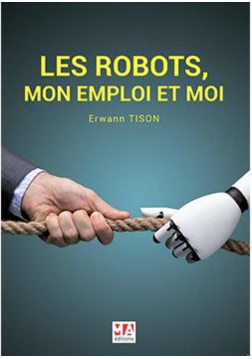 Les robots mon emploi et moi de Erwann Tison chez MA Éditions